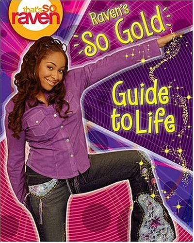9780786846627: That's so Raven: Raven's so Gold Guide to Life (That's So Raven (Numbered Paperback))