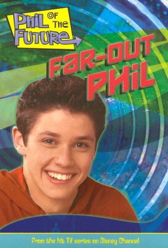 9780786848652: Phil of the Future: Far-Out Phil - Book #4: Junior Novel