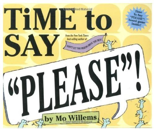"Time to Say ""Please""! (with game board) (0786848685) by Mo Willems"