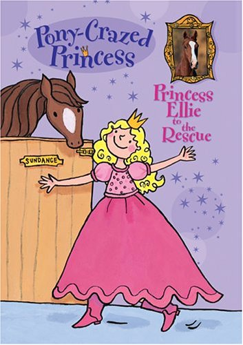 Pony-Crazed Princess: Princess Ellie to the Rescue: Kimpton, Diana