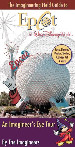 9780786848867: The Imagineering Field Guide to EPCOT at Walt Disney World: An Imagineer's-Eye Tour