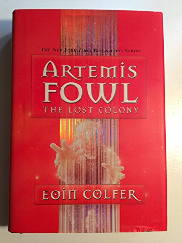 9780786849567: The Lost Colony (Artemis Fowl)