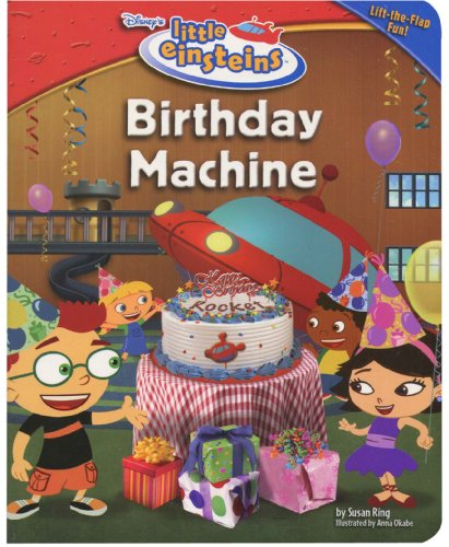 Disney's Little Einsteins: Birthday Machine (Little Einsteins Early Reader (Hardback)): Susan ...