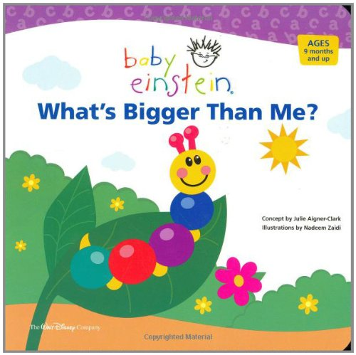 Baby Einstein: What's Bigger Than Me?: Julie Aigner-Clark