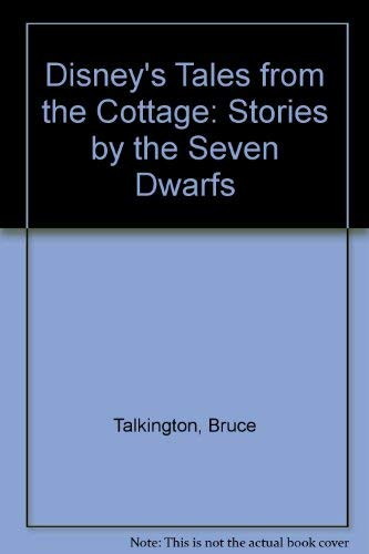 9780786850037: Disney's Tales from the Cottage: Stories by the Seven Dwarfs