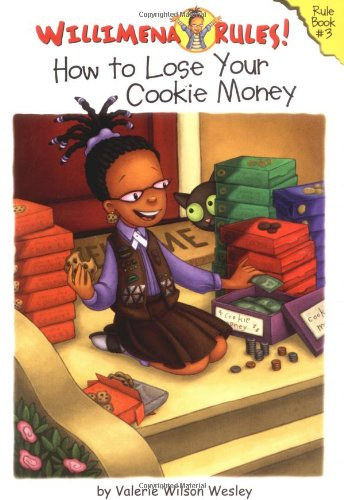 9780786851461: Willimena Rules!: How to Lose Your Cookie Money - Book #3 (Willimena Rules! (PB)) (Bk. 3)