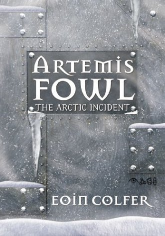 Artemis Fowl: The Arctic Incident (Artemis Fowl, Book 2), Eoin Colfer