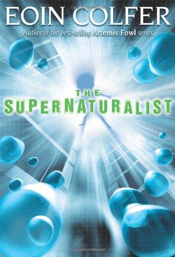 THE SUPERNATURALIST: Colfer, Eoin.