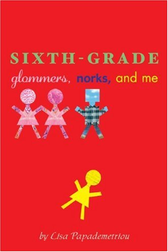 9780786851706: Sixth-Grade Glommers, Norks, and Me