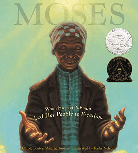 Moses: When Harriet Tubman Led Her People to Freedom: Weatherford, Carole Boston