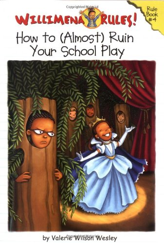 9780786852598: Willimena Rules! Rule Book #4: How to (Almost) Ruin Your School Play (Bk. 4)