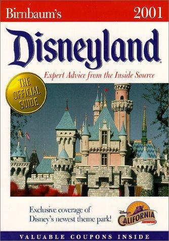 9780786853144: Birnbaum's Disneyland 2001: Expert Advice from the Inside Source