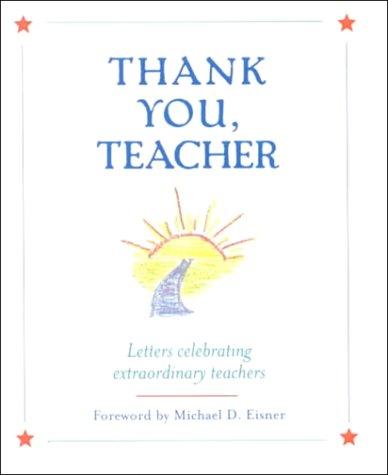 9780786853212: Thank You, Teacher: Letters Celebrating Extraordinary Teachers
