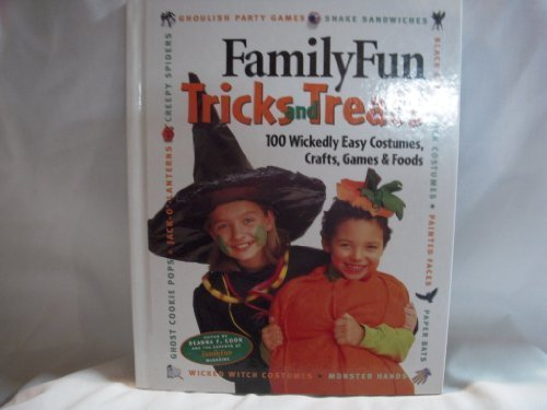 9780786853243: Family Fun Tricks & Treats-100 Wickedly Easy Costumes, Crafts, Games and Foods