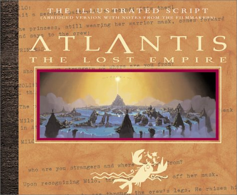 9780786853274: Atlantis: The Lost Empire - The Illustrated Script Abridged with Notes and Sketches from the Filmmakers