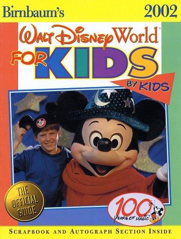 9780786853373: Birnbaum's Walt Disney World for Kids by Kids (2002)