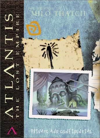 The Journal of Milo Thatch (Atlantis: The Lost Empire) (0786853417) by Jeff Kurtti