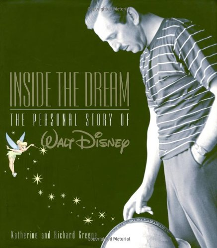 Inside the Dream: The Personal Story of Walt Disney: Barrett, Katherine;Greene, Richard;Greene, ...