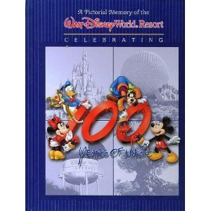9780786853588: Walt Disney World Resort 100 Years of Magic