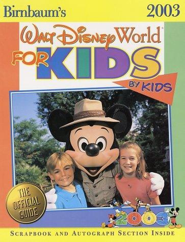 9780786853748: Birnbaum's Walt Disney World for Kids By Kids 2003