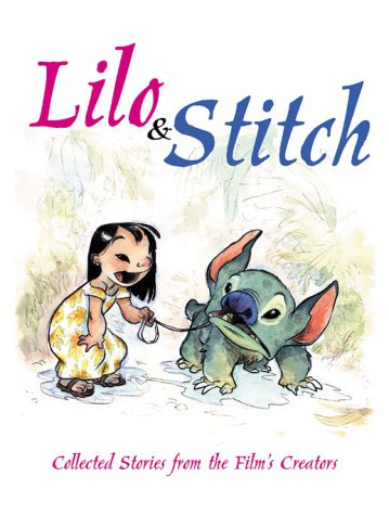 9780786853823: Lilo and Stitch: Collected Stories from the Film's Creators (Lilo & Stitch)