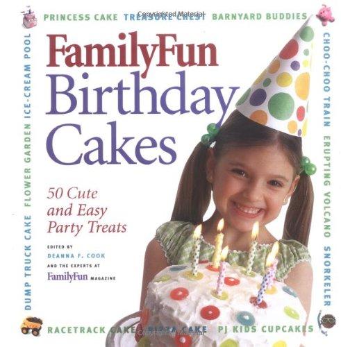 9780786853984: FamilyFun Birthday Cakes: 50 Cute and Easy Party Treats