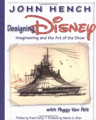 9780786854066: Designing Disney: Imagineering and the Art of the Show