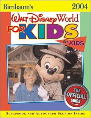 9780786854110: Birnbaum's Walt Disney World for Kids, By Kids 2004