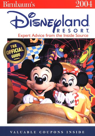 9780786854141: Birnbaum's Disneyland Resort 2004: Expert Advice from the Inside Source