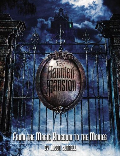 9780786854196: The Haunted Mansion: From the Magic Kingdom to the Movies