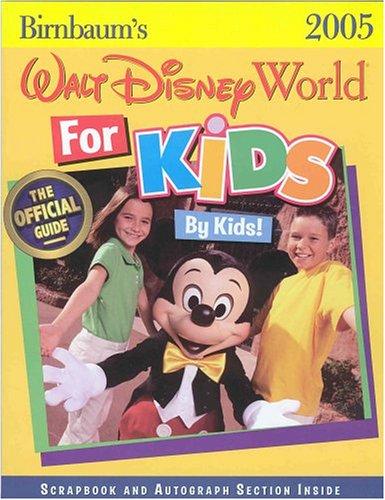 9780786854295: Birnbaum's Walt Disney World for Kids, by Kids 2005