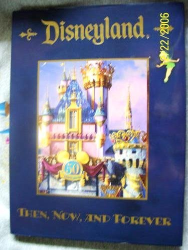 9780786854424: Disneyland Then, Now, and Forever
