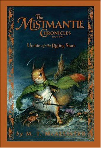 9780786854875: Urchin Of The Riding Stars (The Mistmantle Chronicles Book One)
