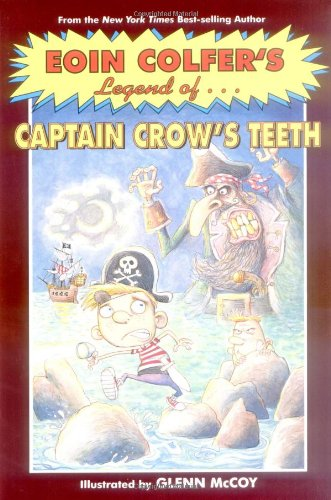 9780786855025: Eoin Colfer's Legend of Captain Crow's Teeth