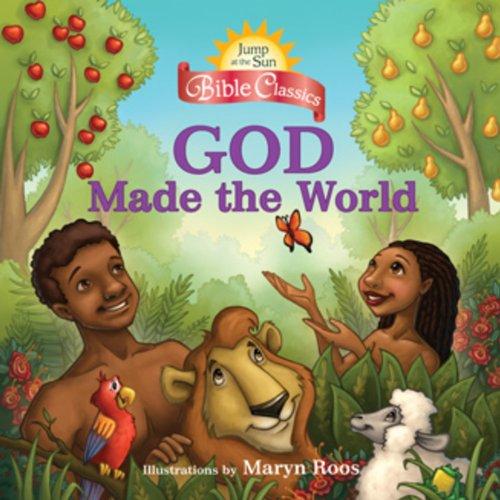 9780786855162: Jump at the Sun: God Made the World - Bible Classics (Jump at the Sun Bible Classics)