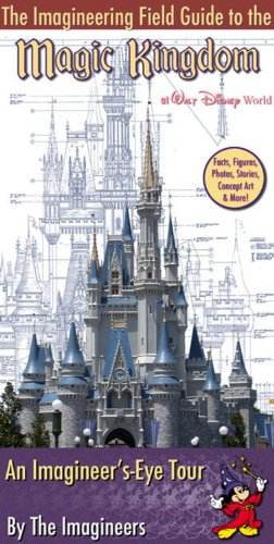9780786855537: The Imagineering Field Guide To The Magic Kingdom At Walt Disney World: An Imagineer's-Eye Tour