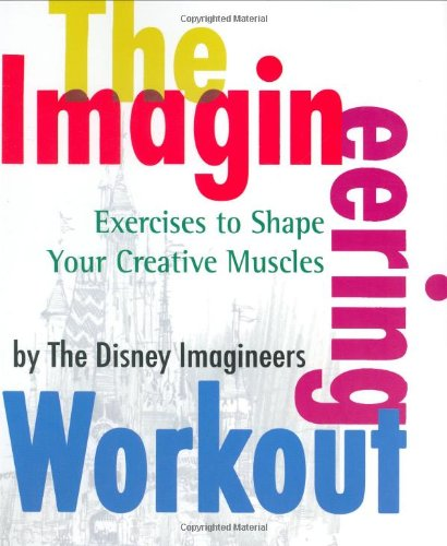 9780786855544: The Imagineering Workout: Exercises to Shape Your Creative Muscles