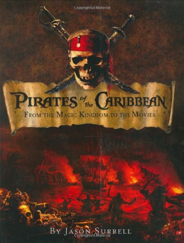 9780786856305: Pirates of the Caribbean: From the Magic Kingdom to the Movies