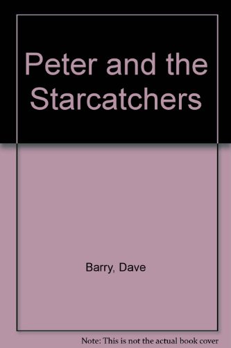9780786856794: Peter and the Starcatchers