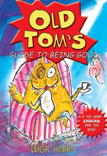 9780786856947: Old Tom's Guide to Being Good