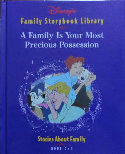 9780786858668: A Family Is Your Most Precious Possession (Disney's Family Storybook Library, Book One)