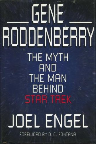 "Gene Roddenberry: The Myth and the Man Behind ""Star Trek"" (0786860049) by Engel, Joel"