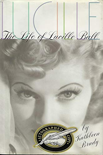 9780786860074: Lucille: The Life of Lucille Ball