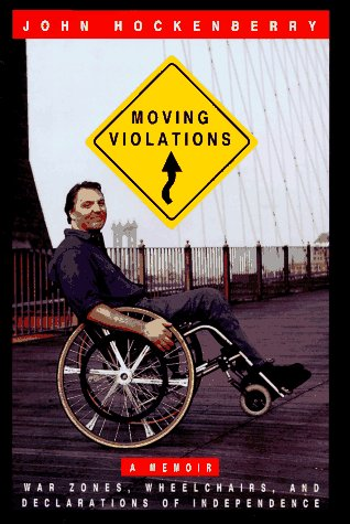 9780786860784: Moving Violations: War Zones, Wheelchairs, and Declarations of Independence