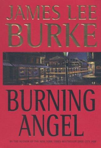 BURNING ANGEL [Signed / Lettered Edition]: Burke, James Lee