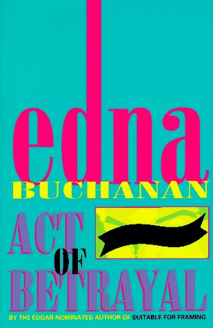 Act of Betrayal (SIGNED): Buchanan, Edna