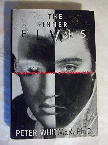 9780786861026: The Inner Elvis: A Psychological Biography of Elvis Aaron Presley