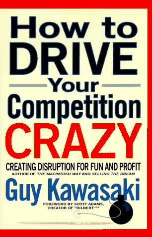 9780786861248: How to Drive Your Competition Crazy: Creating Disruption for Fun and Profit