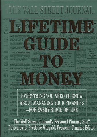 9780786861323: The Wall Street Journal Lifetime Guide to Money: Strategies for Managing Your Finances