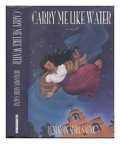 Carry Me like Water (SIGNED): Saenz, Benjamin Alire